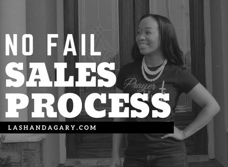 "THE ""NO FAIL"" SALES PROCESS"