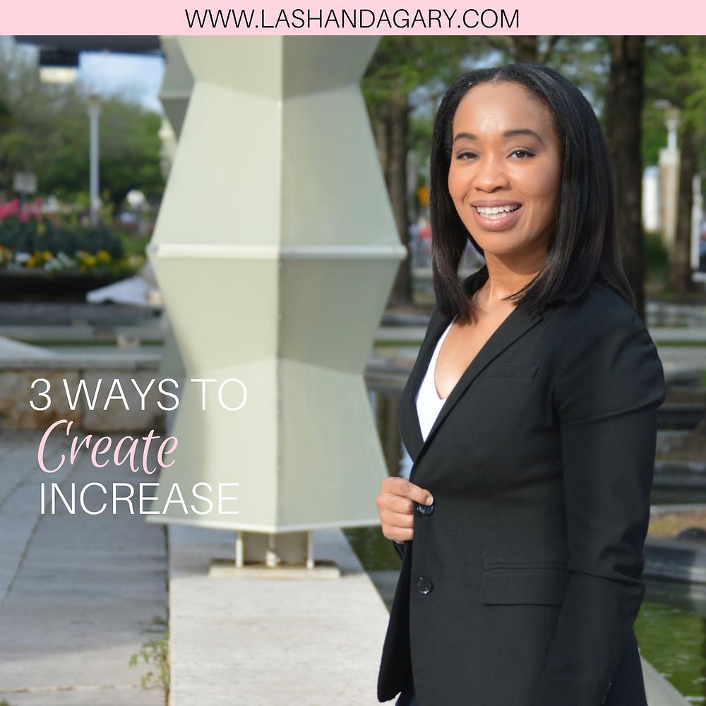 3 WAYS TO CREATE INCREASE