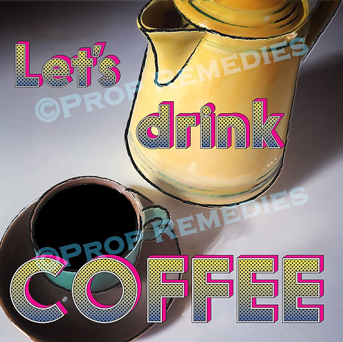 Lets drink Coffee Poster