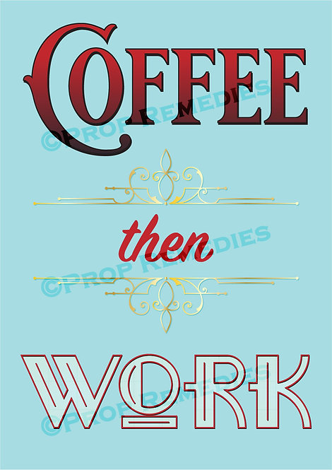 Coffee then work Poster