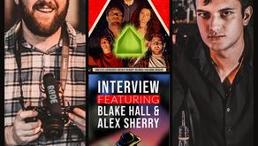 Interview w/Director Blake Hall & Alex Sherry