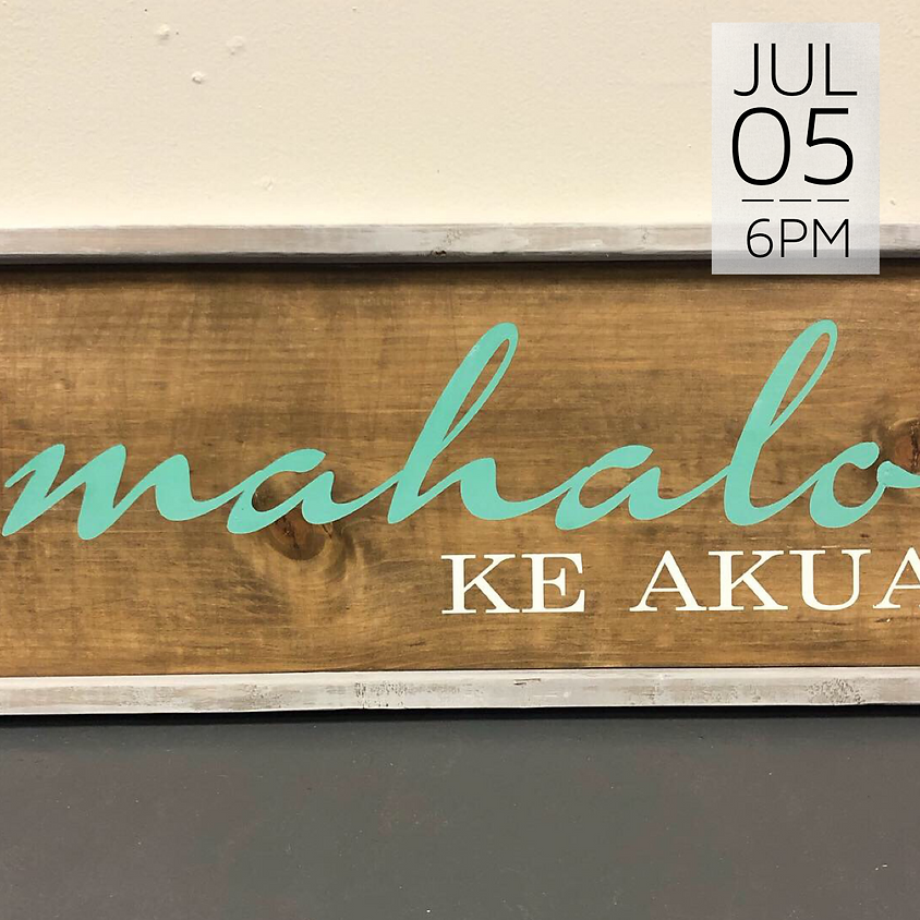 Private Wood Sign Workshop (Maui Lani Physicians)    $45+