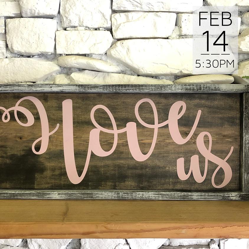 Valentine's Wood Sign Workshop || $45+