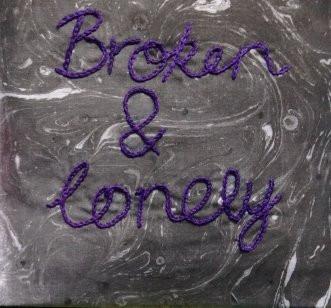 Broken & Lonely