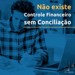 Não existe Controle Financeiro sem Conciliação