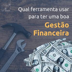 Qual ferramenta usar para ter uma BOA Gestão Financeira