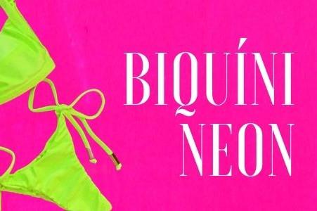Biquíni Neon - A cor Neon está com tudo