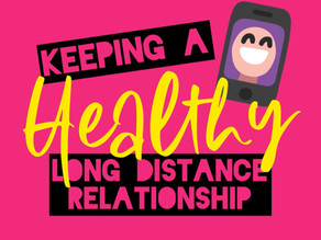 Tips on how to keep a HEALTHY Long Distance Relationship