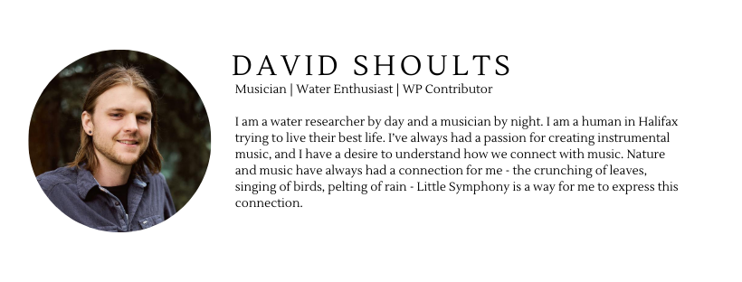 """Smiling male with text """" I am a water researcher by day and a musician by night. I am a human in Halifax trying to live their best life. I've always had a passion for creating instrumental music, and I have a desire to understand how we connect with music. Nature and music have always had a connection for me - the crunching of leaves, singing of birds, pelting of rain - Little Symphony is a way for me to express this connection."""