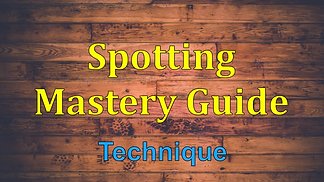Spotting Mastery Guide