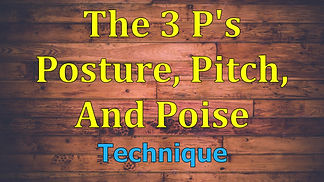 The 3 P's Posture Pitch Poise