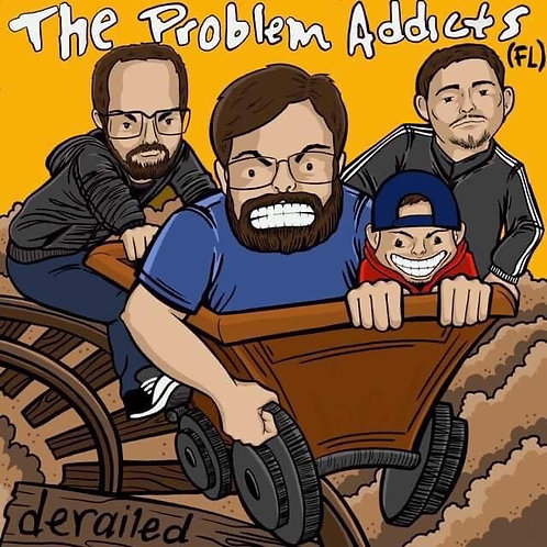 The ProblemAddictsFL - Derailed EP