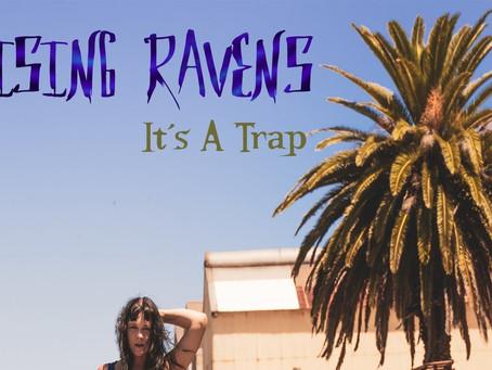 "VIDEO PREMIERE: RAISING RAVENS - ""IT'S A TRAP"""