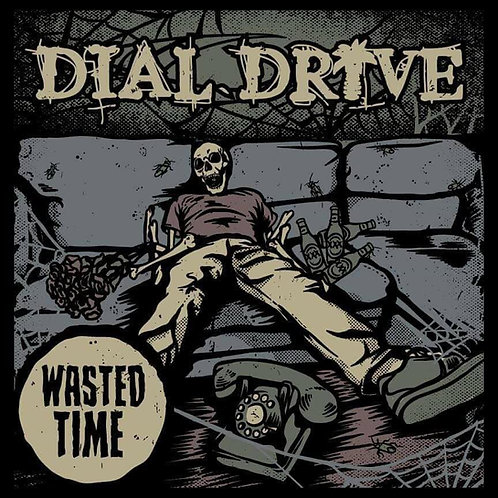 Dial Drive - Wasted Time LP Vinyl