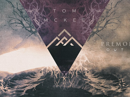 "TOM MCKEE RELEASES NEW SINGLE ""PREMONITION"""