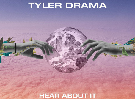 "TYLER DRAMA RELEASES NEW SINGLE ""HEAR ABOUT IT"""