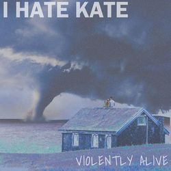 """I HATE KATE RELEASES NEW SINGLE - """"VIOLENTLY ALIVE"""""""