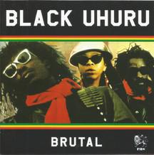 Black Uhuru - Brutal / Brutal Dub