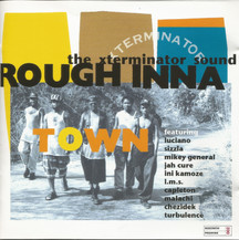 Various Artists - Rough Inna Town: The Xterminator Sound