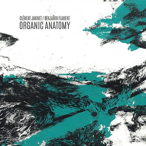 Clement Janinet / Benjamin Flament Organic Anatomy