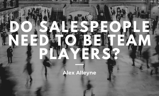 Do Salespeople Need To Be Team Players?