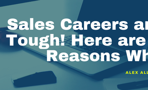 Sales Careers are Tough! Here are 4 Reasons Why