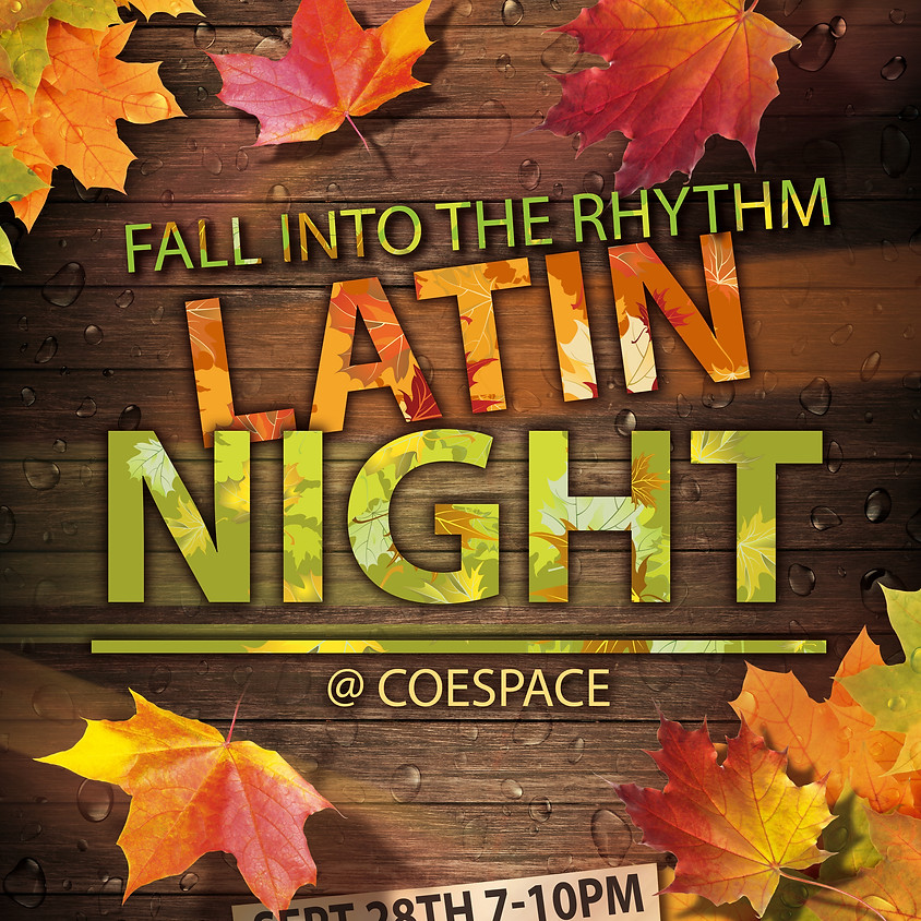 Fall Into The Rhythm - Latin Night @ COESPACE