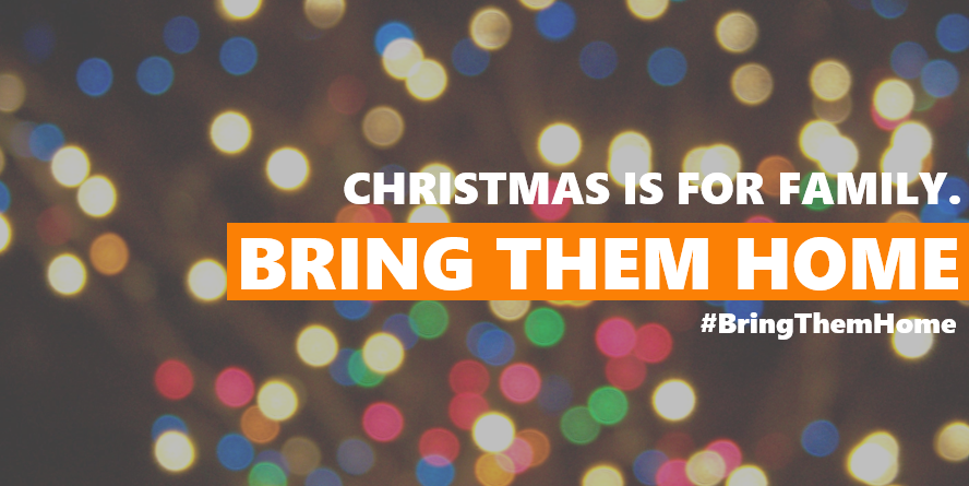 Christmas is for Family. Bring them Home.