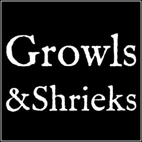 Growls & Shrieks Interview
