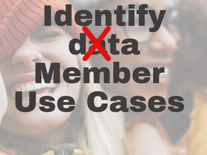 3 Q's to Help Identify a Member Data Use Case