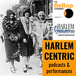 The BeBop Channel Harlem Centric Podcast