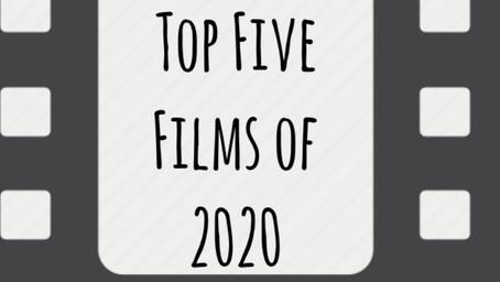 Top Five Films of 2020