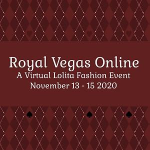 Royal Vegas Online, A Virtual Lolita Fashion Event, November 13-15 2020