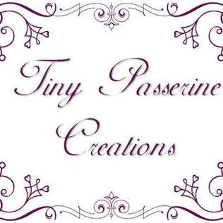 Tiny Passerine Creations