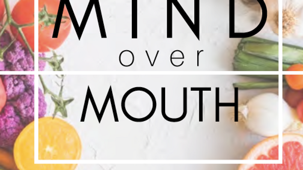 Mind Over Mouth