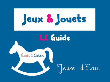 Dossier Jeux & Jouets : Jeux d'Eau