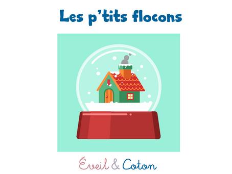 """Fiche Comptine """"Les p'tits flocons"""""""
