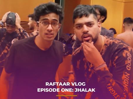Raftaar Vlog Episode One: Jhalak