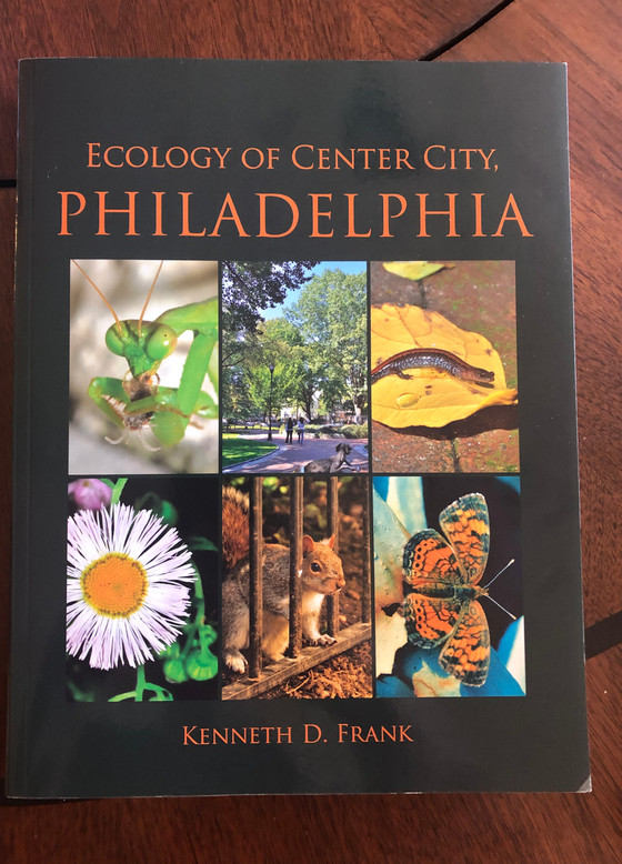 LandHealth's Bookshelf: Ecology of Center City Philadelphia, by Kenneth D. Frank