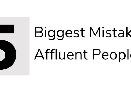 The Five Biggest Mistakes Affluent People Make