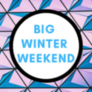 Copy of Big Winter weekend.jpg