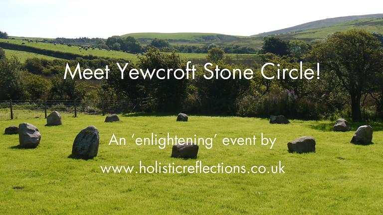 Meet Yewcroft Stone Circle - May 4th 2019