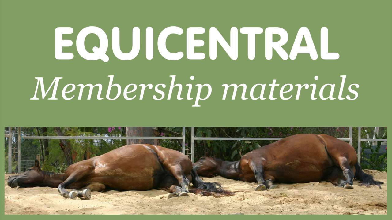 Equiculture Membership gives you access to Equicentral Membership Materials!