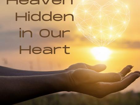 Heaven Hidden in our Heart