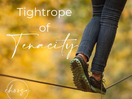 Tightrope of Tenacity