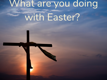 What Are You Doing with Easter?