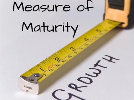 Measure of Maturity