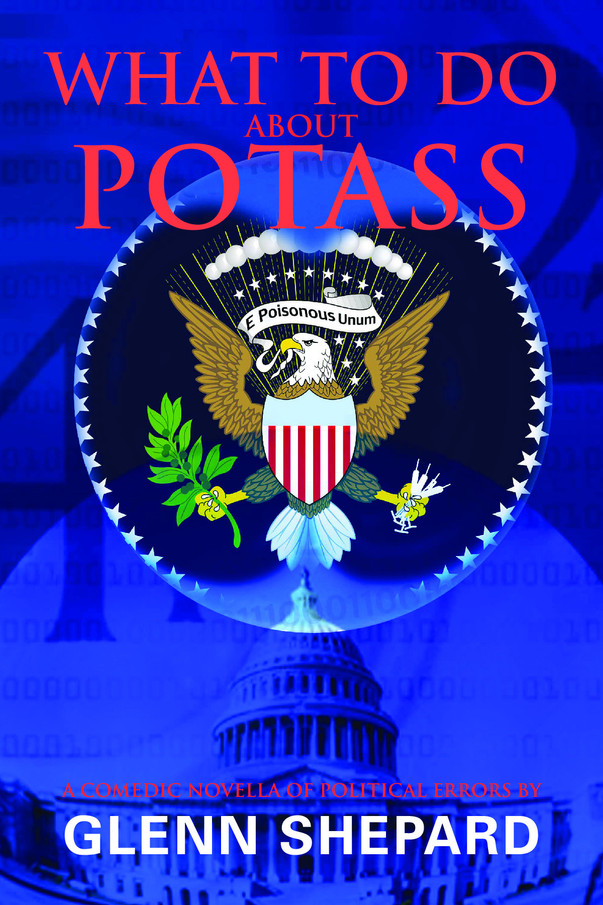 """WHAT TO DO ABOUT POTASS"" is now out on AMAZON!"