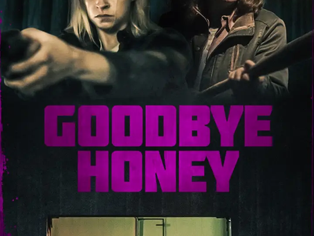 """Say """"Hello"""" to GOODBYE HONEY, Now Available for Viewing"""