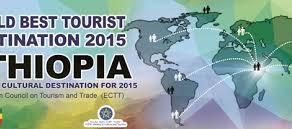 "Ethiopia receives the ""2015 –World Best Tourist Destination"" award"